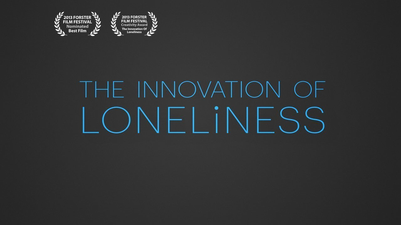 Video thumbnail for vimeo video The Innovation of Loneliness